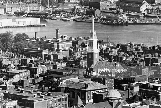 The Old North Church rises above Boston's North End as seen from the Custom House in 1972 The USS Constitution is docked in Charlestown Navy Yard in...