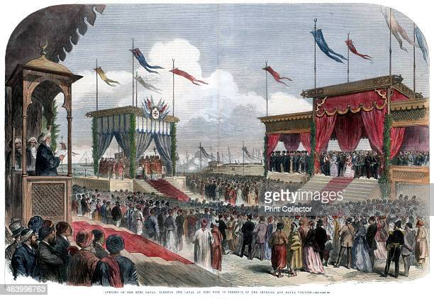 The Opening of the Suez Canal, Port Said, Egypt, 17 November 1869. The opening of the canal which was designed by French engineer Ferdinand de...