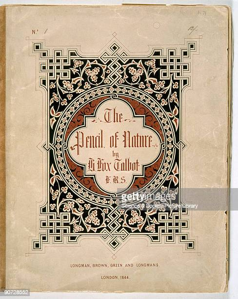 The Pencil of Nature published by William Henry Fox Talbot This was the first book illustrated with photographs Fox Talbot invented the...