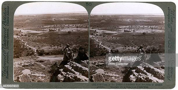 The plain of the River Jordan as seen from the ruins of ancient Jericho Palestine 1903 Stereoscopic slide From a series called Travelling in the Holy...