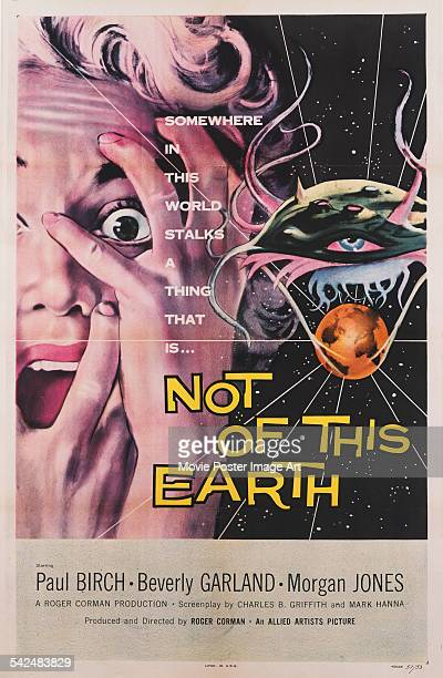 The poster for the science fiction film 'Not Of This Earth' 1957 The film was directed by Roger Corman for Allied Artists Pictures