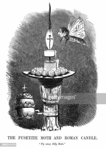 The Puseyite Moth and the Roman Candle Edward Pusey English theologian and leader of Oxford Movement shown as Anglican moth in danger of being singed...