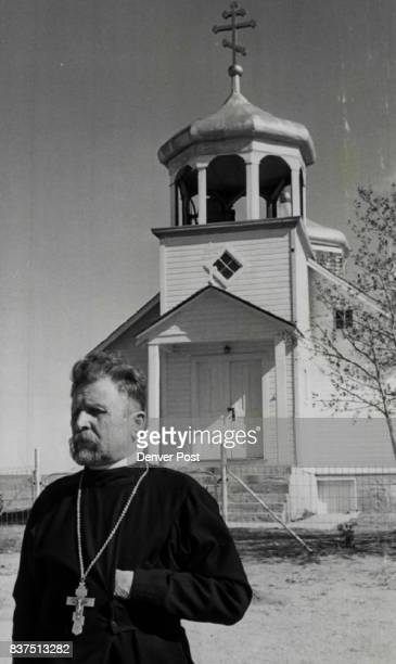The Rev Paul J Hicha stands before his Carpathian Russian Orthodox Catholic church in Colorado's Little Carpathia which includes parts of El Pasco...
