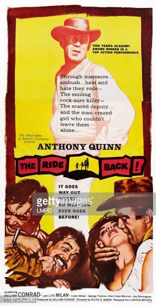 The Ride Back poster US poster art top Anthony Quinn bottom from left Anthony Quinn William Conrad Lita Milan Anthony Quinn 1957