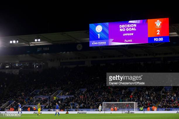 The scoreboard shows the result of the VAR decision to rule out Leicester's equalising goal during the Premier League match between Leicester City...