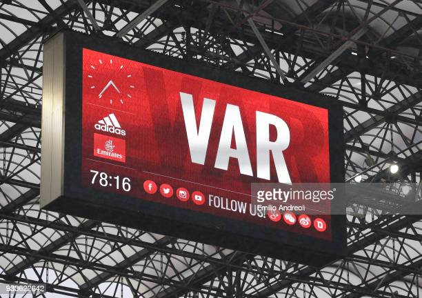 The scoreboard shows the use of the new VAR system during the serie A match between AC Milan and AC Chievo Verona at Stadio Giuseppe Meazza on March...