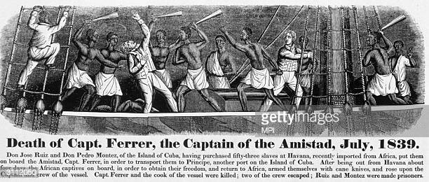 The slave mutiny on board the Amistad off the coast of Cuba the ship was captured by the American Navy but the Supreme Court ruled that under...