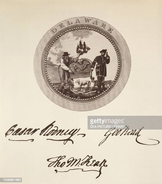 The State of Delaware's seal and signatures on the American Declaration of Independence July 4 United States of America American Revolutionary War...