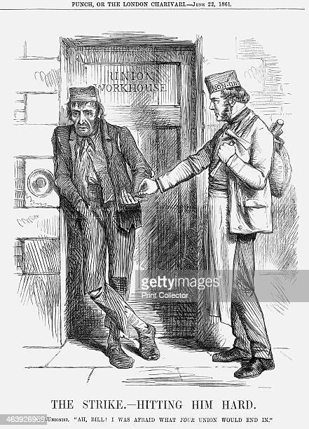 'The Strike Hitting him Hard' 1861 Illustrating the plight of the worker committed to a union The union man involved in a strike over which he now...