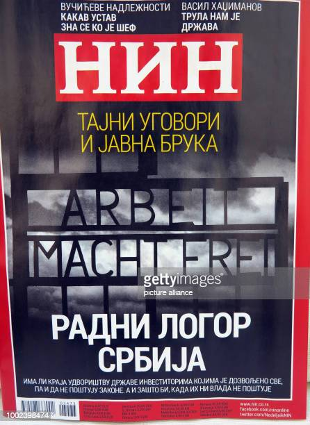 The title of the Serbian NIN magazine with the Nazi concentration camp motto 'Arbeit macht Frei' in Belgrade Germany 20 July 2017 The magazine cover...