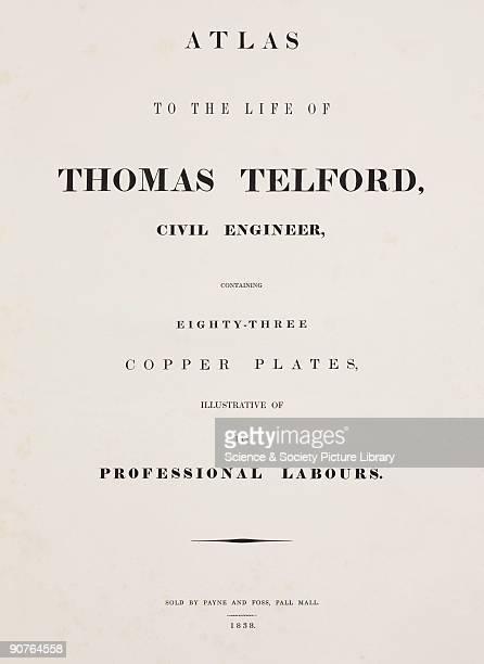 The title page from Telford�s �Atlas to the Life of Thomas Telford civil engineer� published in London in 1838 Telford was responsible for some of...