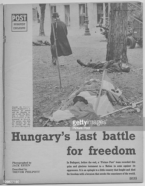 The title page of a feature in Picture Post magazine on the Hungarian Uprising November 1956 The picture shows the bodies of an antiCommunist fighter...