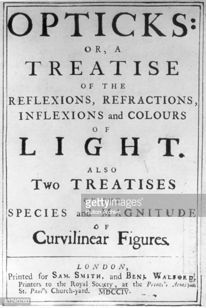 1704 The title page of the first edition of 'Opticks' by Sir Isaac Newton 'a treatise of the reflexions refractions inflexions and colours of light