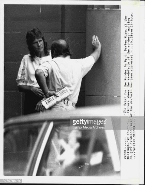 The trial for the murder of 6yo Damien Moyes at the Darlinghurst Court'The exdefacto of the murderer waiting to give evidence February 03 1994