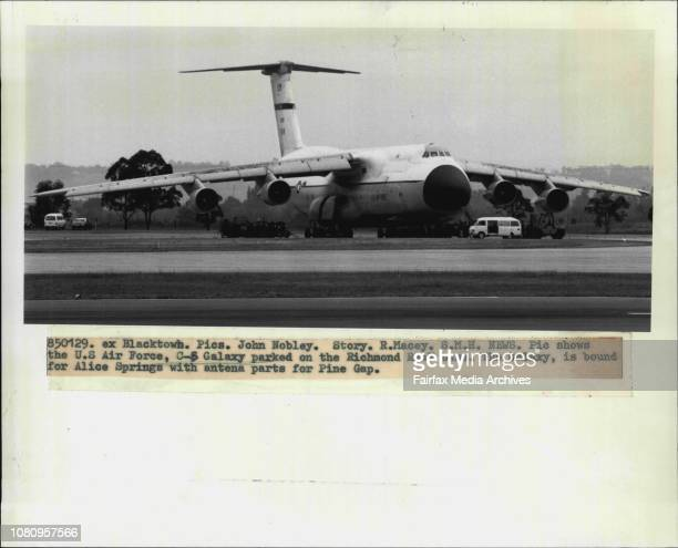 The US Air Force C5 Galaxy parked on the Richmond RAAF base The Galaxy is bound for Alice Springs with antena parts for Pine Gap January 29 1985