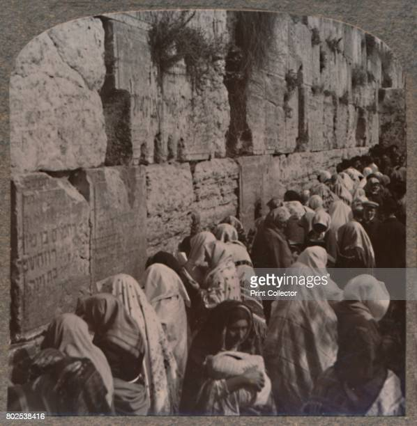 The Wailing Place of the Jews Jerusalem' c1900 From Journey in All Lands Palestine [Realistic Travels London Cape Town Bombay Melbourne Toronto...