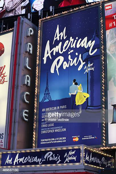 Theatre Marquee at the Broadway Opening Night of 'An American In Paris' at The Palace Theatre on April 12 2015 in New York City