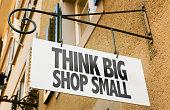 Think Big Shop Small sign