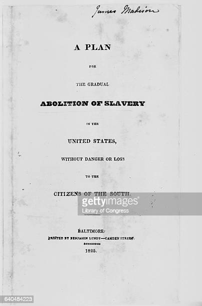 This title page of a pamphlet from former United States President James Madison proposes the gradual abolition of slavery without endangering the...