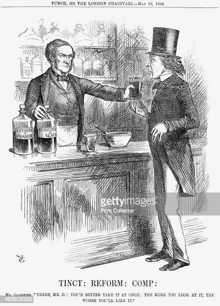 'Tinct Reform Comp' 1866 Mr Gladstone remarks There Mr D You'd better take it all at once The more you Look at it The Worse you'll Like it The...
