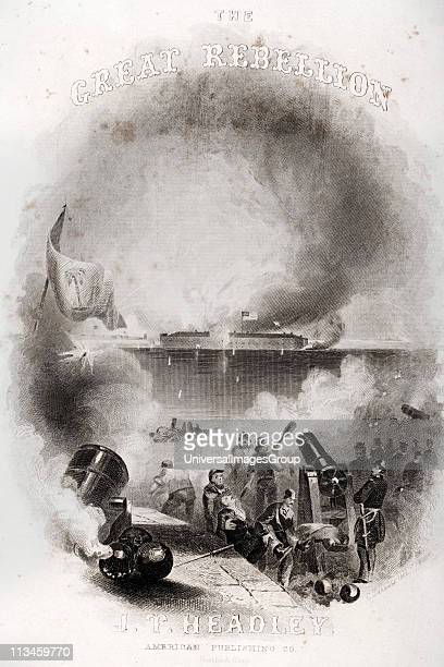 Title page illustration of attack on Fort Sumter 1861 first battle of American Civil War from The Great Rebellion by JT Headley published by American...