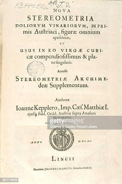 Title page of �Nova stereometria� by pioneering German astronomer Johannes Kepler Kepler's book formed the basis of modern integral calculus