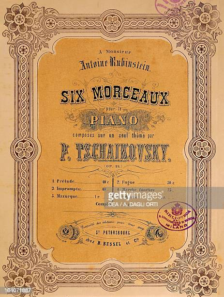 Title page of the score for Six pieces for piano by Peter Ilyich Tchaikovsky with a dedication to Antoine Rubinstein Bessel edition Petersburg 1873...