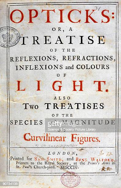 Title page of this great work which explored the properties of light Newton found that by refracting light through a prism white light was dispersed...