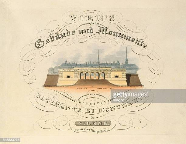 Title page of Wien´s vorzüglichste Gebäude und Monumente Les principaux batiments et monuments de Vienne 1825 Coloured etching with the castle gate...