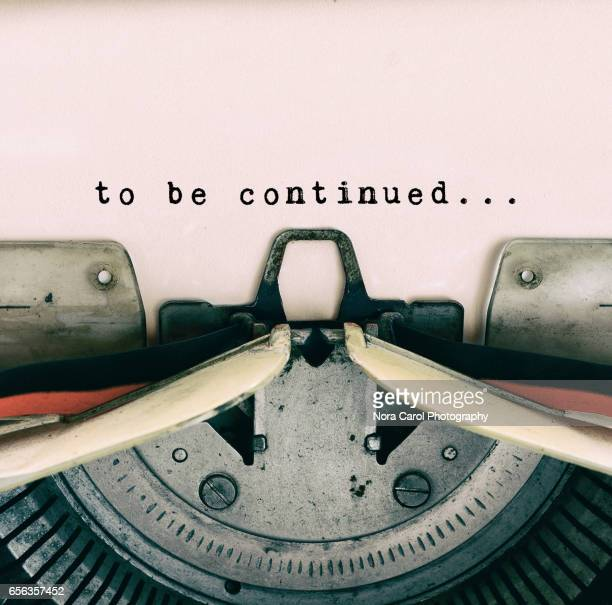 To be Continued words typed on Vintage Typewriter