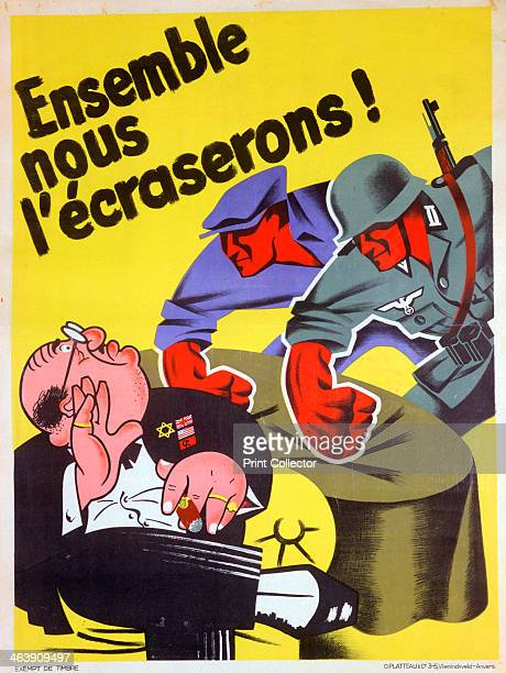 'Together we will crush him' Belgian proNazi propaganda poster c19411944 A worker and a German soldier threatening a man representing the alliance of...