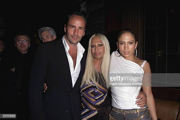 Tom Ford, Donatella Versace and Jennifer Lopez at the Lopez' party at the new Ian Schrager Hotel Hudson following the VH1/Vogue Fashion Awards 2000...