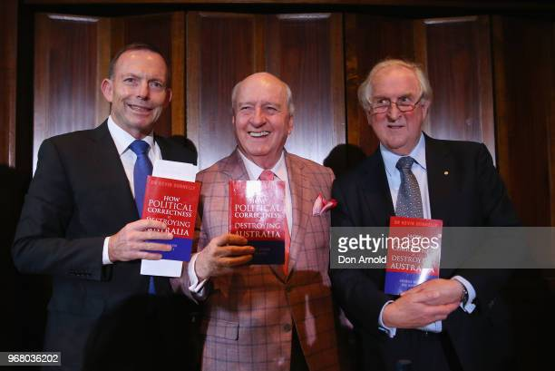 Tony Abbott, Alan Jones and Kevin Donnelly pose during the launch of Kevin Donnelly's book 'How Political Correctness is Destroying Australia' on...