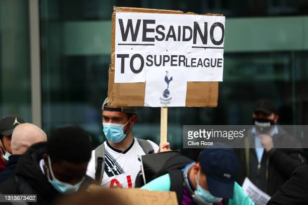 Tottenham Hotspur fans protest against the European Super League prior to the Premier League match between Tottenham Hotspur and Southampton at...