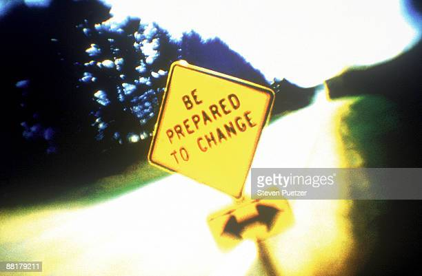 Traffic sign reading Be Prepared to Change