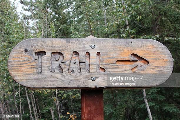 Trail sign pointing right Wrangell St Elias National Park Alaska near Copper Center