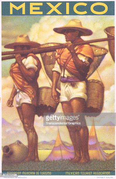 Travel poster published by the Mexican Tourist Association features an illustration of two men carrying baskets over their shoulders Galas Printing...