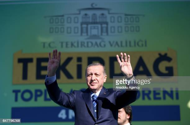 Turkish President Recep Tayyip Erdogan greets the crowd during the mass opening ceremony in Tekirdag, Turkey on March 4, 2017.
