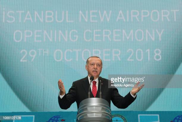 Turkish President Recep Tayyip Erdogan makes a speech during the opening ceremony of new airport in Istanbul Turkey on October 29 2018