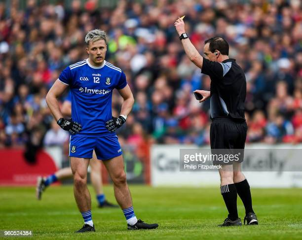 Tyrone Ireland 20 May 2018 Dessie Ward of Monaghan receives a yellow card from referee David McGoldrick during the Ulster GAA Football Senior...