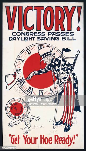 Uncle Sam Turning Clock Back Victory Congress Passes Daylight Saving Bill Get Your Hoe Ready Daylight Savings Poster during World War I USA 1918