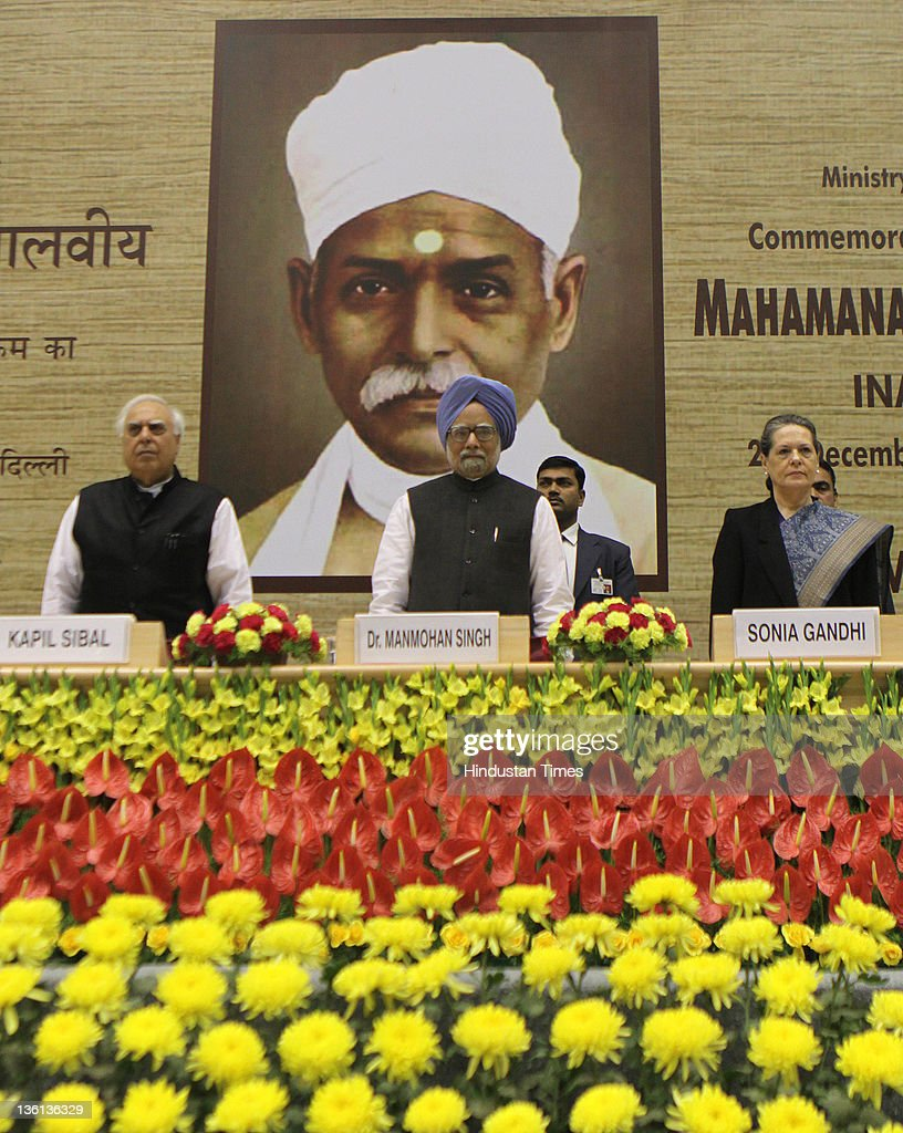 Union Human Resource Development Minister Kapil Sibal and Prime Minister Manmohan Singh with NAC Chairperson, Sonia Gandhi during a function to commemorate the 150th Birth Anniversary of Mahamana Madan Mohan Malaviya at Vigyan Bhawan on December 27, 2011 in New Delhi, India. A National Implementation Committee was formed under the chairmanship of Dr. Karan Singh to oversee the implementation of the various events aimed at promoting the ideals of Madan Mohan Malviya. Pandit Madan Mohan Malviya (1861-1946) was a prominent nationalist leader and served 4 times as the president of Indian National Congress. He also founded the Banaras Hindu University with Anne Besant.