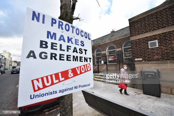 Unionist sign protesting against the NI Protocol is seen in Larne town centre on February 10, 2021 in Larne, Northern Ireland. Port inspection staff...