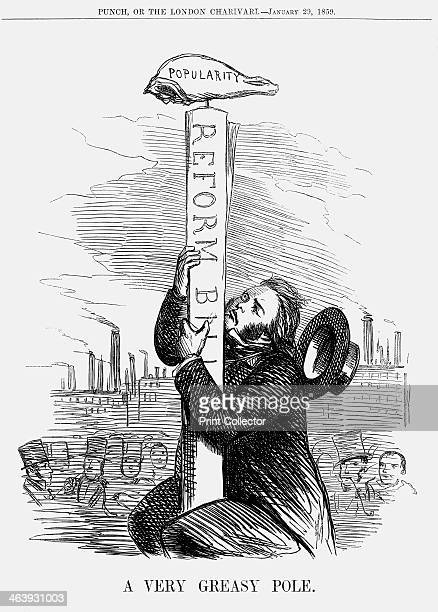 'A Very Greasy Pole' 1859 John Bright climbs the greasy pole of the Reform Bill topped by the ham of popularity Bright was an outspoken advocate...