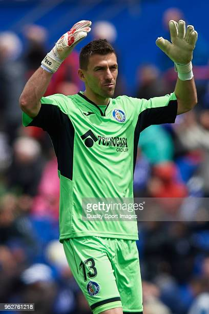 Vicente Guaita of Getafe reacts during the La Liga match between Getafe and Girona at Coliseum Alfonso Perez on April 29 2018 in Getafe Spain