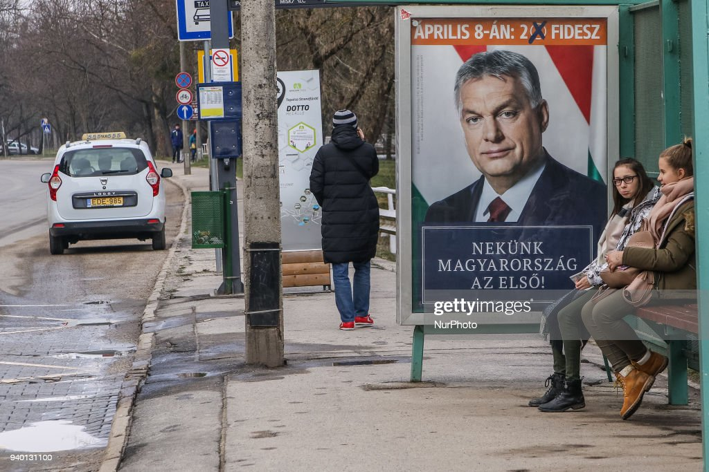Victor Orban Hungarian PM and Fidesz party leader electoral campaign poster is seen in Miskolc, Hungary on 30 March 2018 Hungarian parliamentary elections will be held on 8 April 2018