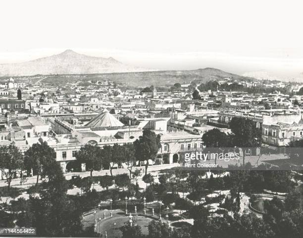 View from the cathedral Puebla Mexico 1895 The city of Puebla with La Malinche volcano in the distance From Round the World in Pictures and...