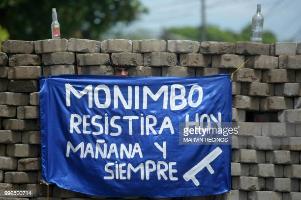 View of a banner hanging from a barricade reading Monimbo will resist today tomorrow and always at Monimbo neighbourhood in Masaya Nicaragua on July...