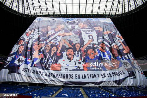 View of a banner with fans on an empty stand prior the 1st round match between Monterrey and Toluca as part of the Torneo Guard1anes 2020 Liga MX at...