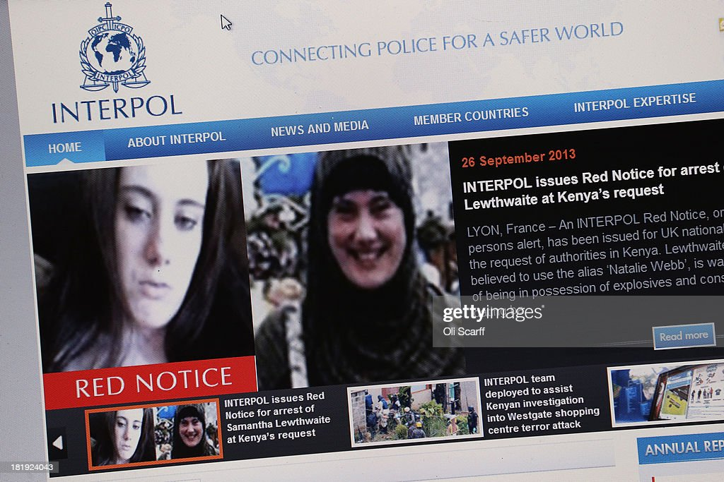 A view of a laptop computer showing the Interpol website which features a 'Red Notice' for the arrest of Samantha Lewthwaite on September 26, 2013 in London, England. The notice, which has been requested by the Kenyan authorities following the terrorist attack on the Westgate Shopping complex in Nairobi, relates to charges of possession of explosives and conspiracy to commit a crime by the British national who is also rreferred to as the 'White Widow'.